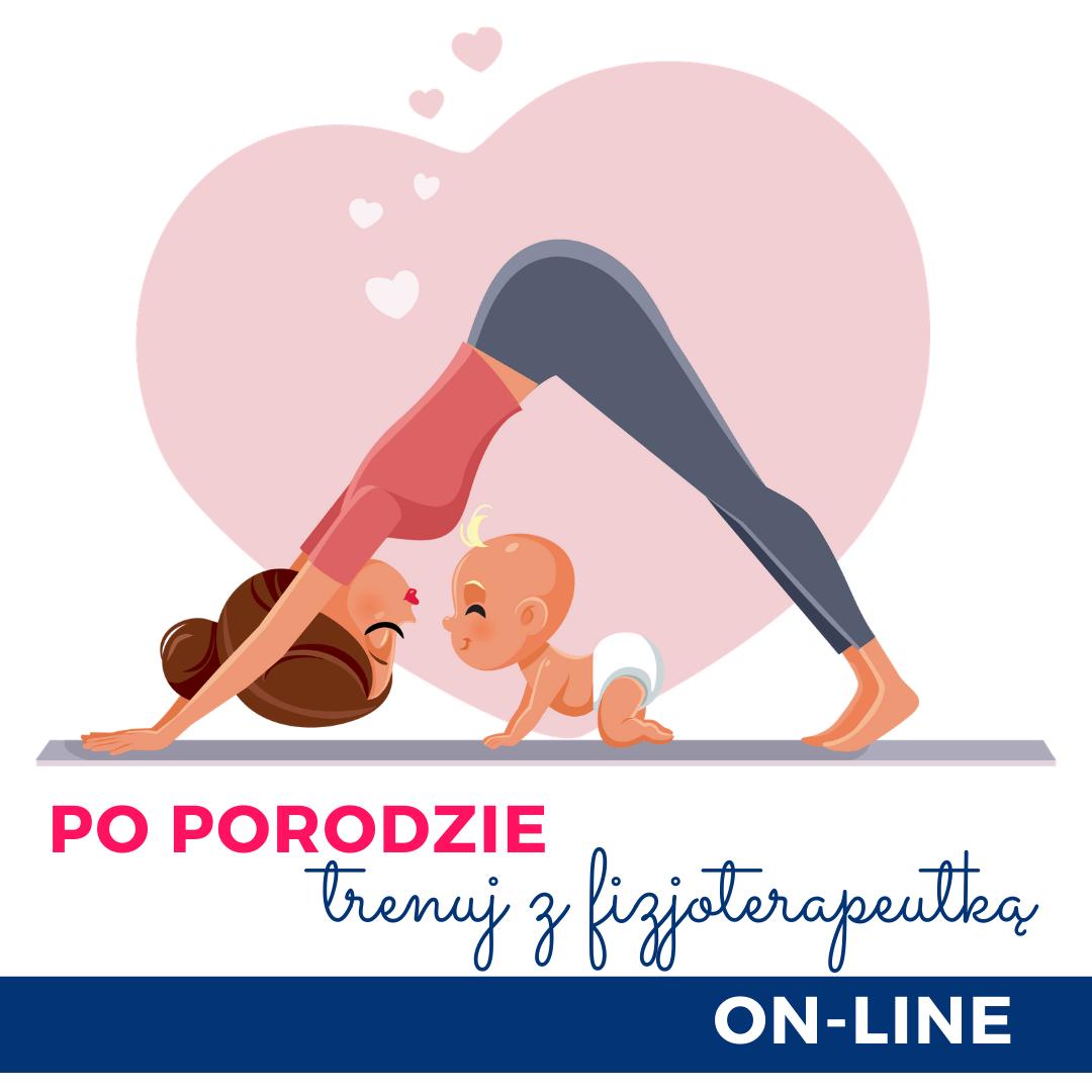 Ćwiczenia po porodzie online Po porodzie trenuj z fizjoterapeutką